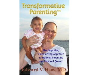 Transformative Parenting: The Empathic, Empowering Approach to Optimal Parenting and Personal Growth